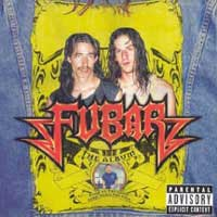 ... by Sloan on the soundtrack to the Canadian film Fubar , May 21, 2002